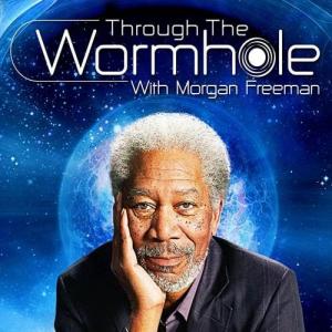 Through the Wormhole with Morgan Freeman (2010 – 2017)
