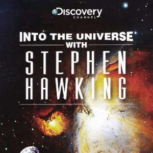 Into The Universe with Stephen Hawking (2010)